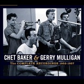 Chet Baker (Trumpet/Vocals/Composer)/Gerry Mulligan: Complete Recordings 1952-1957