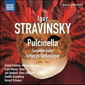 Stravinsky: Pulcinella; Scherzo fantastique, Op. 3 / Susan Graham, mezzo-soprano; Gran Wilson, tenor; Jan Opalach, bass. Gerard Schwarz