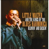 Various Artists: Little Walter & The Kings of the Blues Harmonica: Blowin' & Suckin'