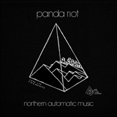 Panda Riot: Northern Automatic Music [Digipak] *