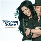 Thompson Square: Just Feels Good *
