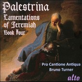 Palestrina: Lamentations of Jeremiah, Book 4 / Pro Cantione Antiqua