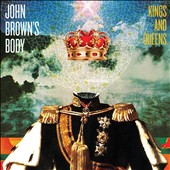 John Brown's Body: Kings and Queens [Digipak]