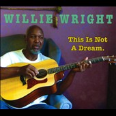 Willie Wright: This Is Not A Dream [Digipak]