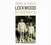 Didier Lockwood/Francis Lockwood/Didier & Francis Lockwood: Brothers