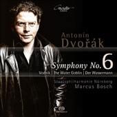 Dvorák: Symphony No. 6; The Water Goblin / Nurnberg State SO, Bosch