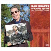 Rab Noakes: Red Pump Special [40th Anniversary Edition]