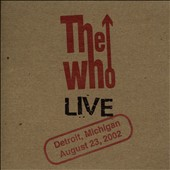 The Who: Live: Detroit, Michigan August 23, 2002