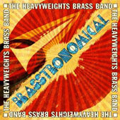 The Heavyweights Brass Band: Brasstronomical