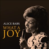 Alice Babs: What a Joy! [Digipak]