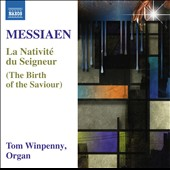 Messiaen: La Nativité du Seigneur (The Birth of the Saviour) / Tom Winpenny, organ