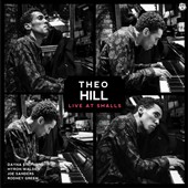 Theo Hill: Theo Hill Live at Smalls [1/13]