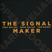 Open Loose/Helias/Mark Helias/Tom Rainey/Tony Malaby: The Signal Maker