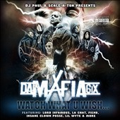 Da Mafia 6ix: Watch What U Wish. [PA] [Digipak] *