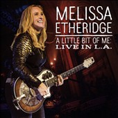 Melissa Etheridge: A  Little Bit of Me: Live In L.A.