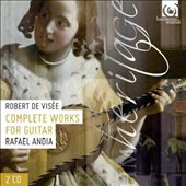 Robert de Visée: Complete Works for Guitar / Rafael Andia, guitar