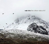 Nak Trio: The Other Side of If [Digipak]