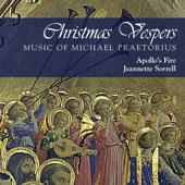 Michael Praetorius: 'Christmas Vespers' - Selections from Polyhymnia caduceatrix, Musica Sionae and Puericinium, and Terpsichore / Apollo's Fire, Sorrell