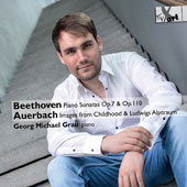 Beethoven: Piano Sonatas Op. 7 & Op. 110; Lera Auerbach (b. 1973): Images from Childhood & Ludwigs Alptraum / Georg Michael Grau, piano