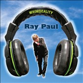 Ray Paul: Whimsicality [Blister]