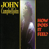 John Campbelljohn: How Does It Feel