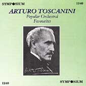 Popular Orchestral Favorites/ Arturo Toscanini, NBC Symphony