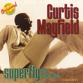 Curtis Mayfield: Superfly & Other Hits