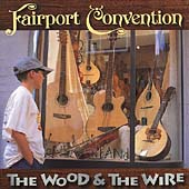 Fairport Convention: The Wood and the Wire