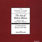 Art of Robert Bloom - Music for Oboe and Strings Vol 1