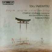How Slow the Wind - Takemitsu / Lindberg, Otaka, et al