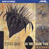 Matthews: In The Dark Time, Chaconne / Jac van Steen, et al