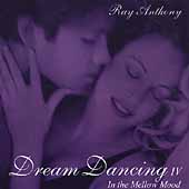 Ray Anthony: Dream Dancing, Vol. 4: In the Mellow Mood
