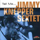 Jimmy Knepper: Tell Me...