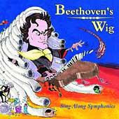 Beethoven's Wig: Beethoven's Wig: Sing-Along Symphonies