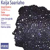 Kaija Saariaho: Graal th&eacute;&acirc;tre, Solar, etc / Lintu, et al