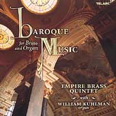 Baroque Music for Brass and Organ / Kuhlman, Empire Brass