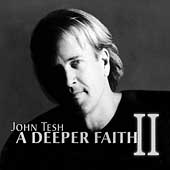 John Tesh: A Deeper Faith, Vol. 2
