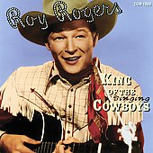 Roy Rogers (Country): King of the Singing Cowboys