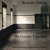 Bradley Sowash: We Gather Together