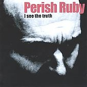 Perish Ruby: I See the Truth