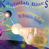 The Revolution Ensemble: Kabbalah Blues/Quantum Funk