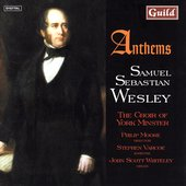 Wesley: Anthems / Moore, Varcoe, Whiteley, Choir of York