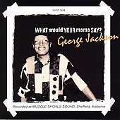 George Jackson: What Would Your Mama Say