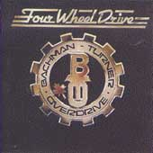 Bachman-Turner Overdrive: Four Wheel Drive