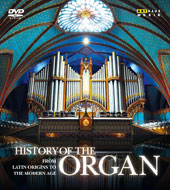 History of the Organ - 4 Programs: Latin Origins; From Sweelinck to Bach; The Golden Age; The Modern Age / Marie-Claire Alain, Louis Robilliard, René Saorgin, André Isoir, Gustav Leonhardt et al. [4 DVD]