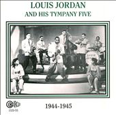 Louis Jordan & His Tympany 5: 1944-1945