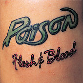 Poison: Flesh & Blood [Bonus Tracks]