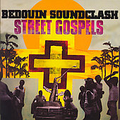 Bedouin Soundclash: Street Gospels