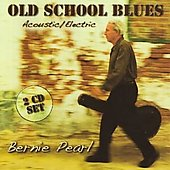 Bernie Pearl: Old School Blues Acoustic/Electric