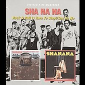 Sha Na Na: Sha Na Na/Rock and Roll Is Here to Stay
